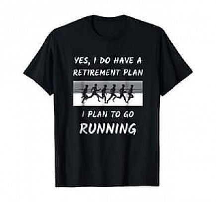 ad funny gift - yes, i do have a retirement plan t shirt